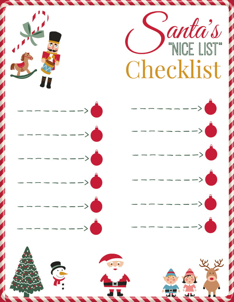 "Santa's ""Nice List"" Checklist. Help inspire some good behavior leading up to Christmas by creating a 12-item list of positive behavior attributes that your kids must complete before Christmas. Check off an ornament as they complete each activity."