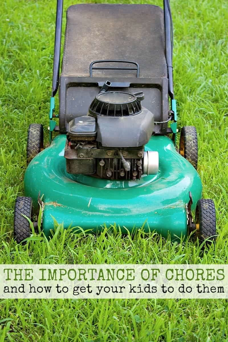 The Importance of Chores and How to Get Your Kids to Do Them.