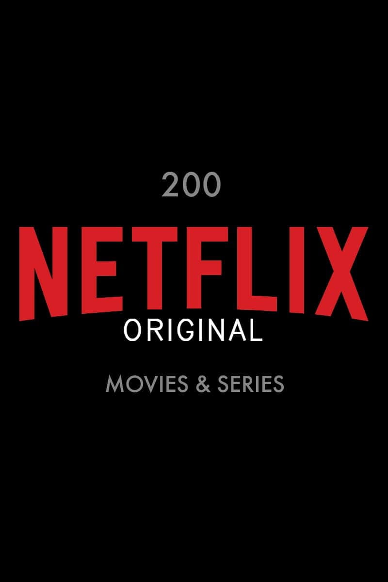 List of 200 Netflix Original Movies and Series - Netflix has a full lineup of Original movies & series that you can only watch on Netflix.