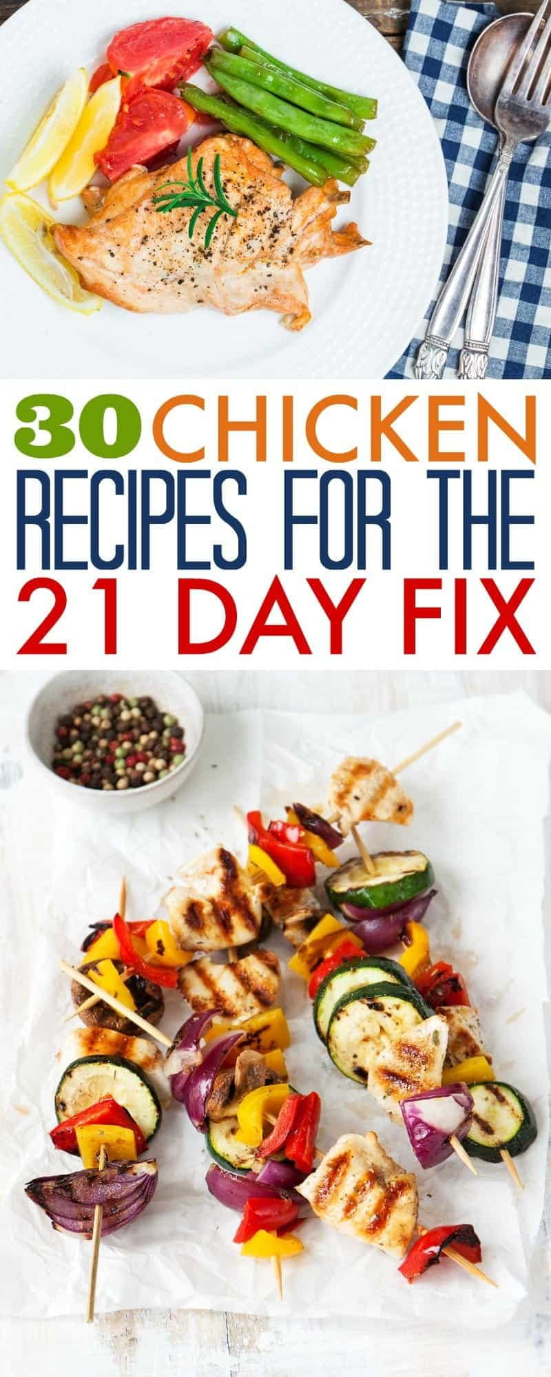 This list of 30 delicious 21 Day Fix Chicken Recipes includes container counts to help make it easier to plan your 21 Day Fix meals.