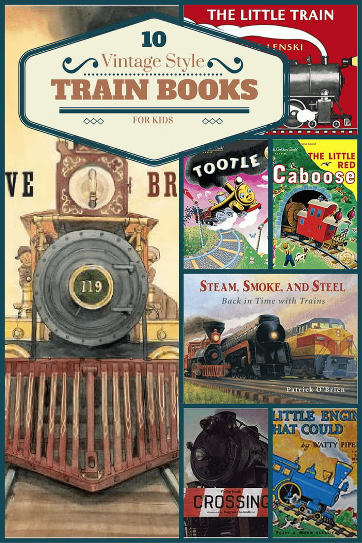 A list of 10 train books with vintage style illustrations for kids.