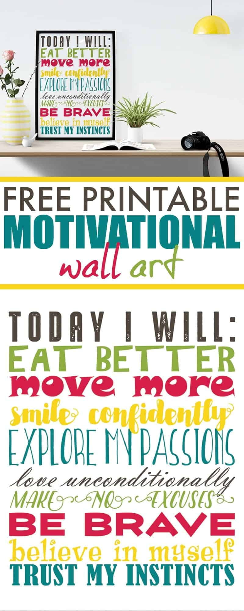 Find the motivation you need to achieve your healthy lifestyle and fitness goals with this free printable motivational wall art.