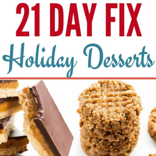 "Collage of dessert images with text in the center that reads ""21 Day Fix holiday desserts"""