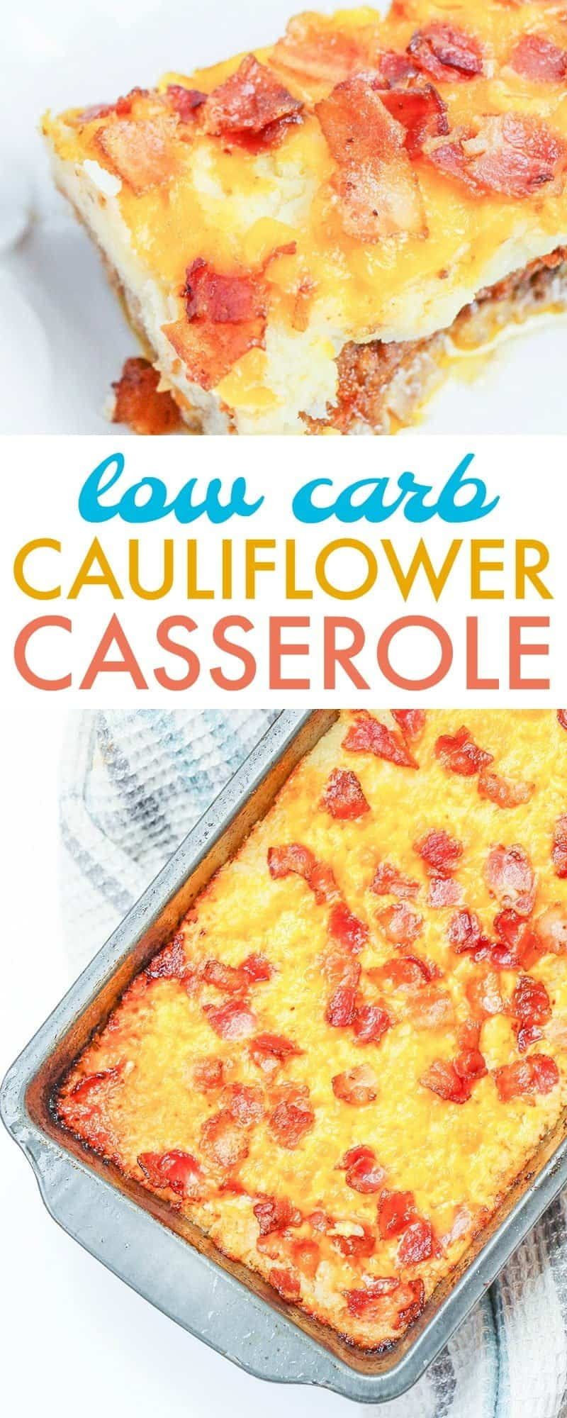 Two pictures of loaded cauliflower casserole with the words low carb cauliflower casserole between them.